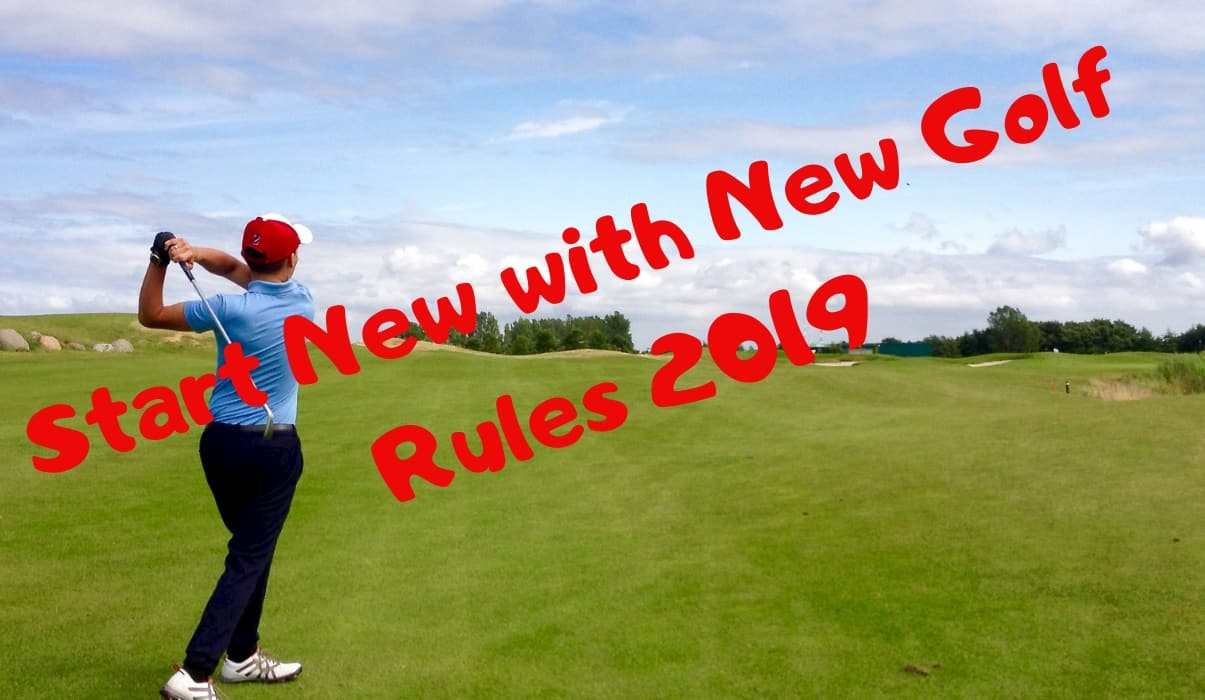 Start New with New Golf Rules 2019