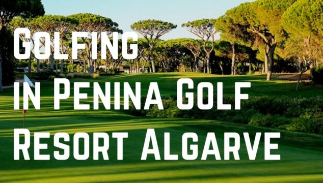 Golfing in Penina Golf Resort Algarve