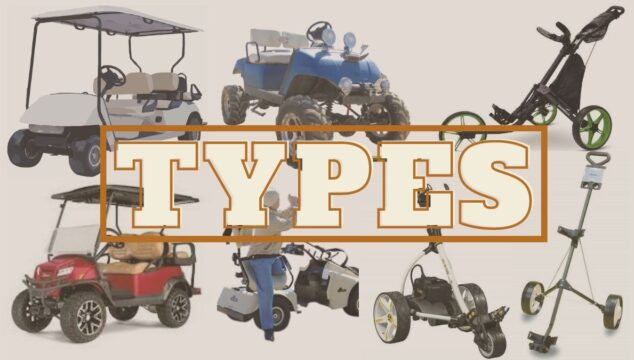 Different Types Of Golf Carts With Pros & Cons