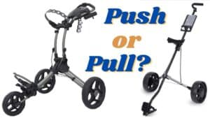 Is it better to push or pull a golf cart