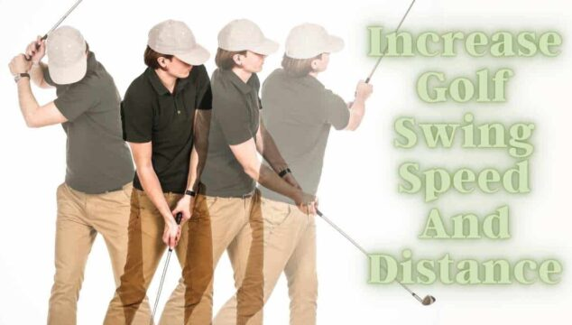 Best Way to increase swing speed in golf