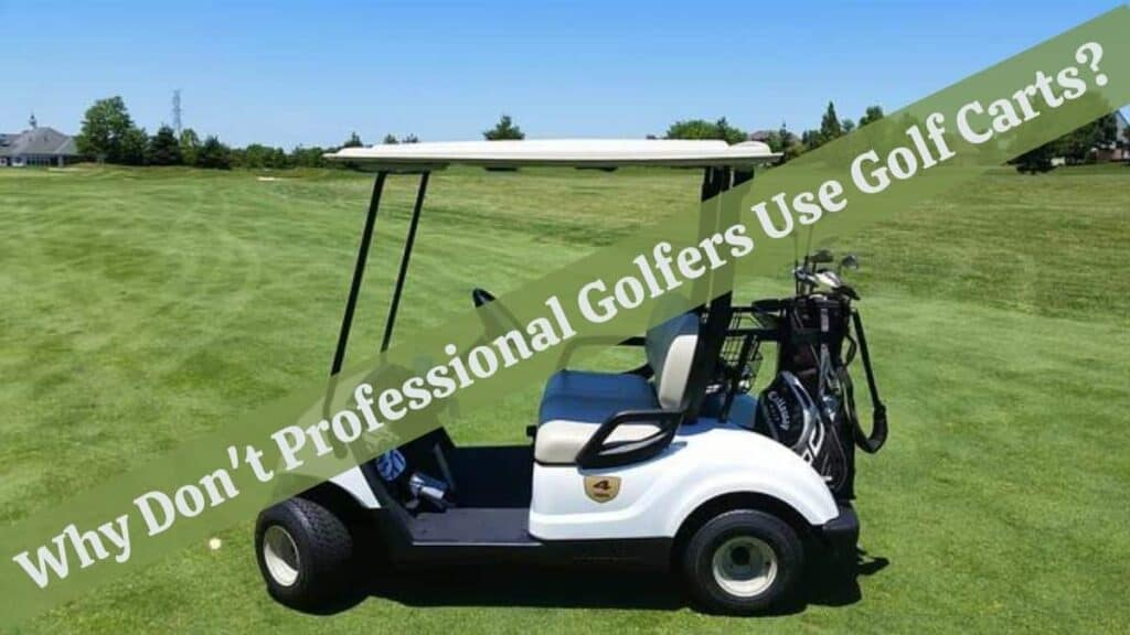Why Don't Professional Golfers Ride in Carts During Big Tournaments