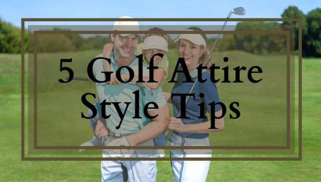Golf Attire Tips