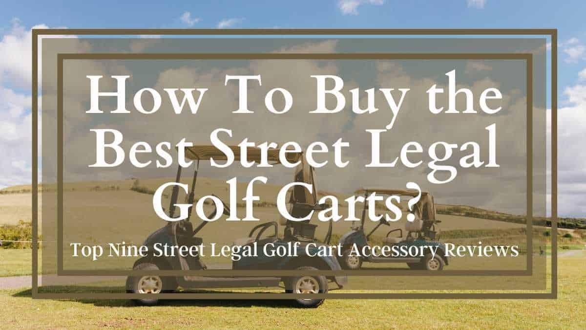 best street legal golf carts brands